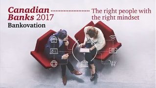 Canadian Banks 2017: The right people with the right mindset