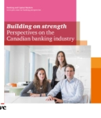 Building on strength: Perspectives on the Canadian banking industry