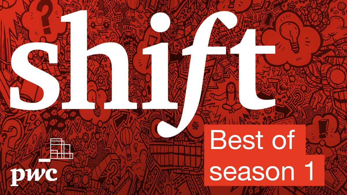 PwC Canada's Shift podcast: Best of Shift podcast: Season 1