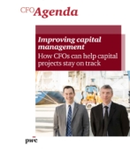 CFO Agenda Issue 5: Improving capital management — How CFOs can help capital projects stay on track