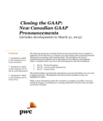 2013-04-04 Closing the GAAP: New Canadian GAAP Pronouncements (includes developments to March 31, 2013)