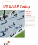 US GAAP Today – Fall 2013