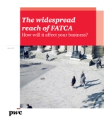 Global IRW Newsbrief: The widespread reach of FATCA: How will it affect your business?