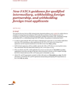 Global IRW Newsbrief: New FATCA guidance for qualified intermediary, withholding foreign partnership, and withholding foreign trust applicants