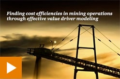 Finding cost efficiencies in mining operations through effective value driver modeling