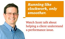 Watch Scott talk about helping a client understand a performance issue.