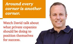 Watch David talk about what private companies should be doing to position themselves for success.