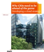 Public sector: Why CIOs need to be ahead of the game – Developing a cloud strategy