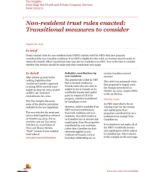 Tax Insights: Non-resident trust rules enacted: Transitional measures to consider