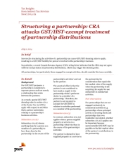 Tax Insights:  Structuring a partnership: CRA attacks GST/HST-exempt treatment of partnership distributions