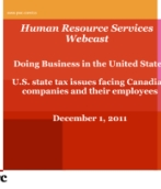 December 2011: Doing Business in the United States: U.S. state tax issues facing Canadian companies and their employees