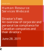 June 2011: Director's Fees: An overview of corporate and personal tax compliance for Canadian companies and their directors