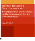 May 2013: Foreign pension plans: Impact on Canadian companies and their employees