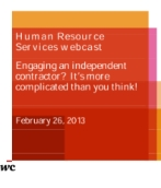 February 2013: Engaging an independent contractor? It's more complicated than you think!