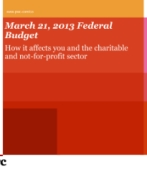 March 21, 2013 Federal Budget: How it affects you and the charitable and not-for-profit sector