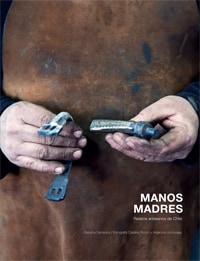 Manos Madres - Relatos artesanos de Chile