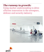 The runway to growth: Using market understanding to drive efficient innovation in the aerospace, defence and security industry