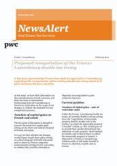 Real Estate Tax Services Newsalert: France / Luxembourg: Proposed renegotiation of the France-Luxembourg double tax treaty