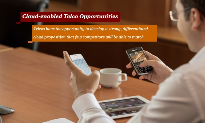 Cloud-enabled Telco Opportunities