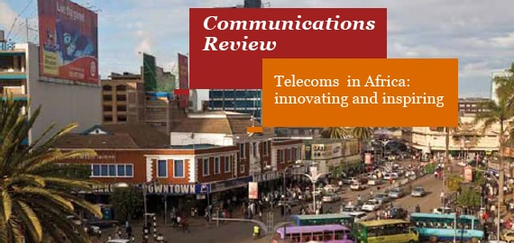 Communications Review Telecoms in Africa: innovating and inspiring
