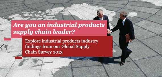 Explore industrial products industry findings from our Global Supply Chain Survey 2013