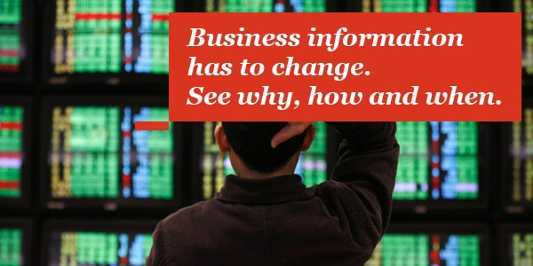 Business information has to change. See why, how and when