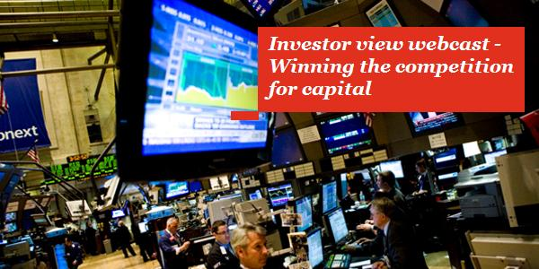 Investors' view webcast ? Wining the competition for capital