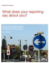 Integrated reporting: What does your reporting say about you?