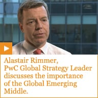 Alastair Rimmer, PwC Global Strategy Leader discusses the importance of the Global Emerging Middle