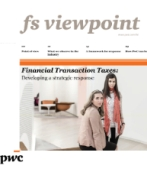 fs viewpoint - Financial Transaction Taxes: Developing a strategic response