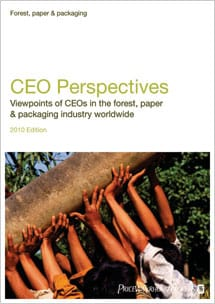 CEO Perspectives: Viewpoints of CEOs in the forest, paper & packaging industry worldwide - 2010 Edition