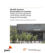 Health System Innovation in Lesotho: Design and early operations of the Maseru Public Private Integrated Partnership