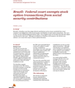 Global Watch: Brazil: Federal court exempts stock option transactions from social security contributions