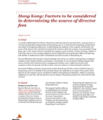 Insights from International Assignment Services: Hong Kong - Factors to be considered in determining the source of director fees