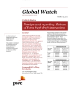 Global Watch: United States - Foreign asset reporting: Release of Form 8938 draft instructions