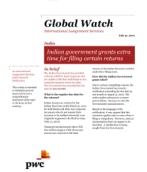 Global Watch: India - Indian government grants extra time for filing certain returns