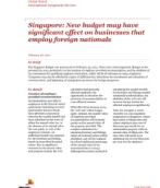 Global Watch: Singapore: New budget may have significant effect on businesses that employ foreign nationals