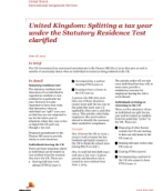 Global Watch: United Kingdom: Splitting a tax year under the Statutory Residence Test clarified