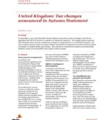 Global Watch: United Kingdom: Tax changes announced in Autumn Statement