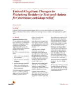 Global Watch: United Kingdom: Changes to Statutory Residence Test and claims for overseas workday relief