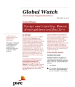 Global Watch: United States - Foreign asset reporting: Release of new guidance and final form