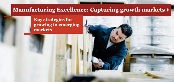 Manufacturing Excellence: Capturing growth markets