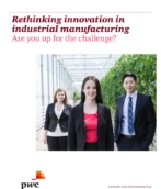 Rethinking innovation in industrial manufacturing: Are you up for the challenge?