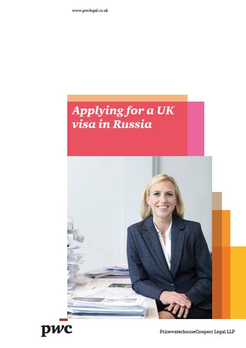Applying for a UK visa in Russia: PwC: Legal: Immigration