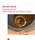 Forging Ahead: Global Metals Deals 2013 outlook and 2012 review