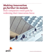 Making innovation go further in metals: How companies could gain by widening their innovation focus