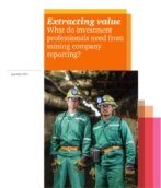 Extracting value: What do investment professionals need from mining company reporting?