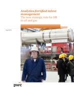 Analytics-fortified talent management: The new strategic role for HR in oil and gas