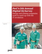 PwC's 5th Annual Digital IQ Survey: Energy and mining companies work to catch up with the IT revolution