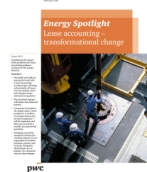 Energy Spotlight: Lease accounting - Transformational Change
